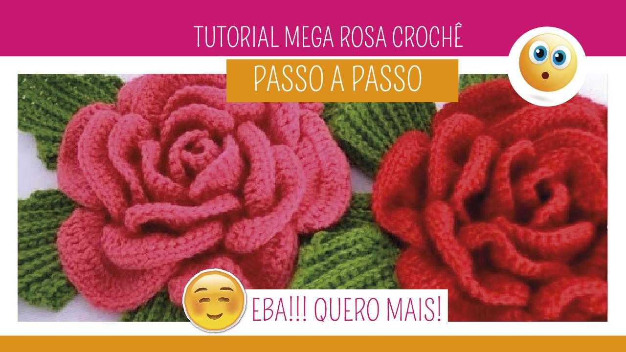 Como Fazer Mega Rosa em Crochê