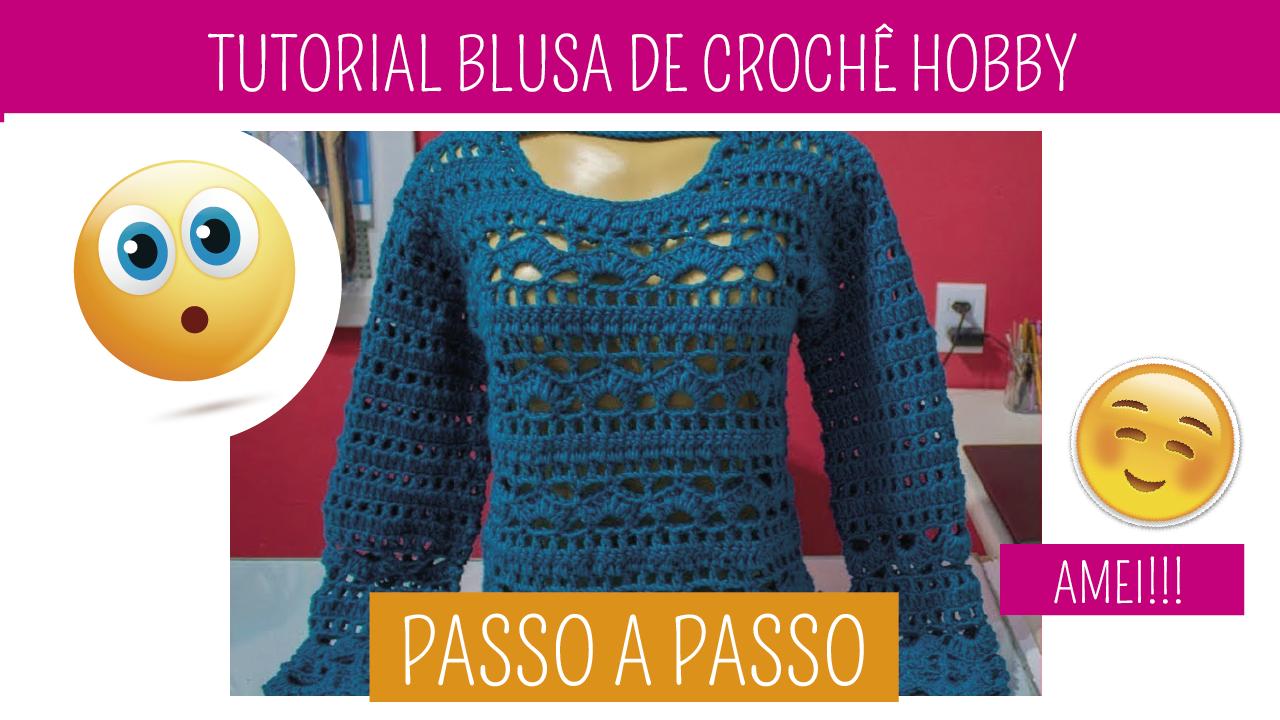 Como Fazer Blusa de Crochê Hobby