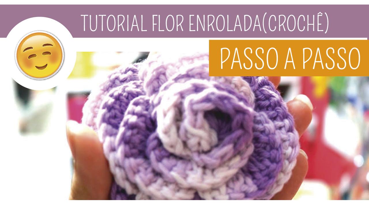 Como Fazer Flor Enrolada de Crochê Passo a Passo