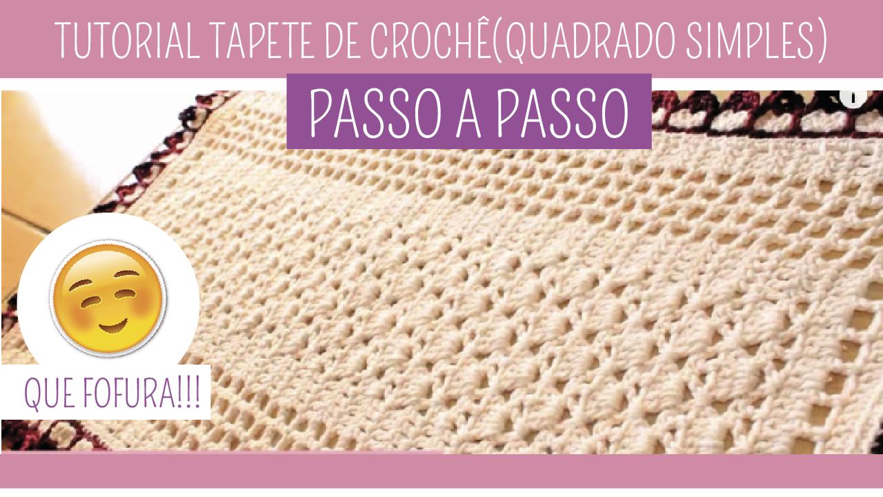 Como Fazer Tapete de Crochê Quadrado Simples