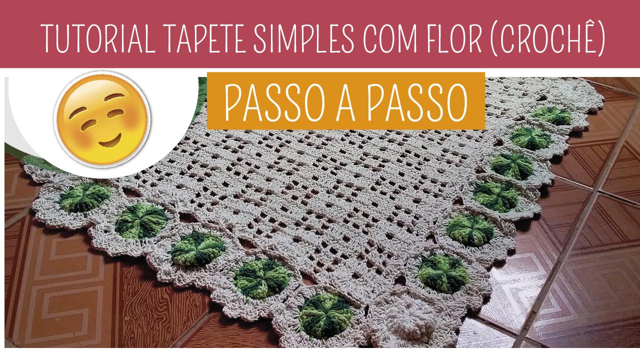 Como Fazer Tapete de Crochê Simples com Flor