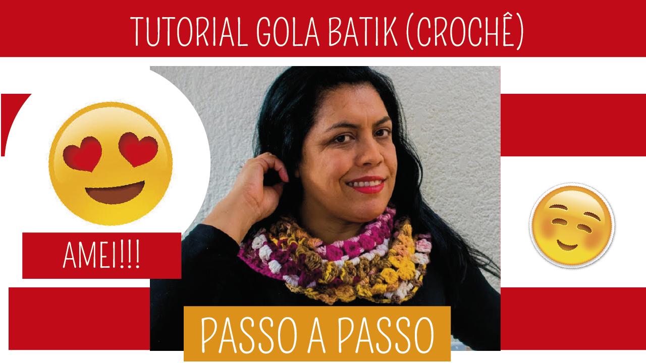 Como Fazer Gola de Crochê Batik