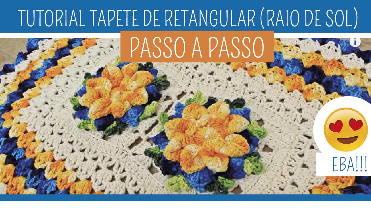 Como Fazer Tapete de Crochê Retangular com Flores