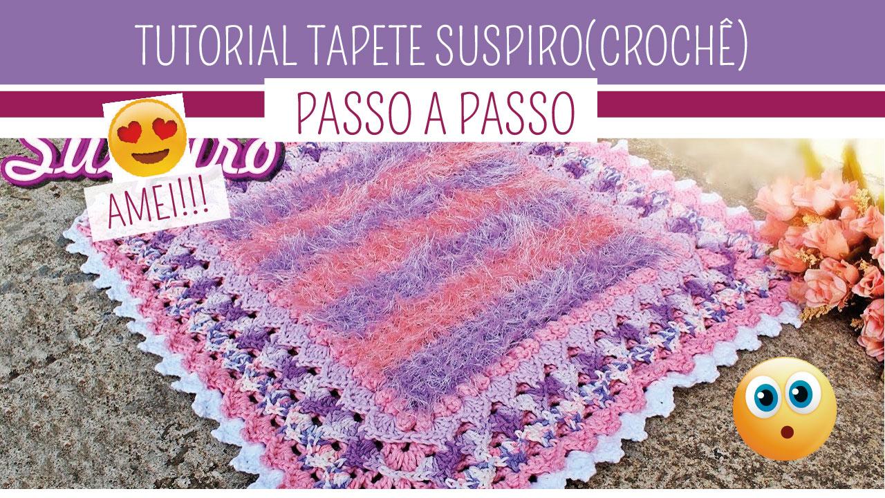Como Fazer Tapete de Crochê Suspiro