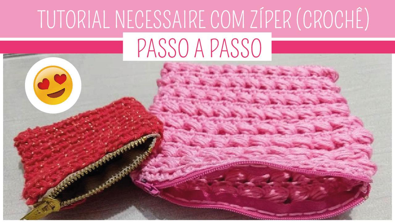 Como Fazer Necessaire em Crochê com Zíper