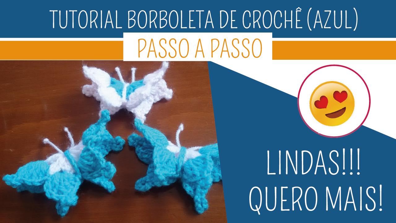 Como Fazer Borboleta em Crochê Azul
